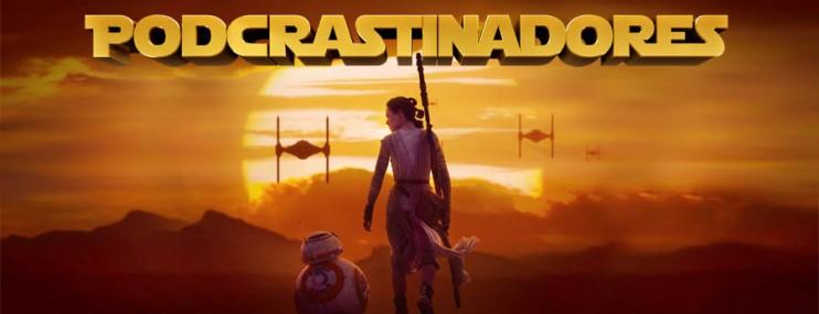 Podcrastinadores.S03E28 – Star Wars VII: O Despertar da Força
