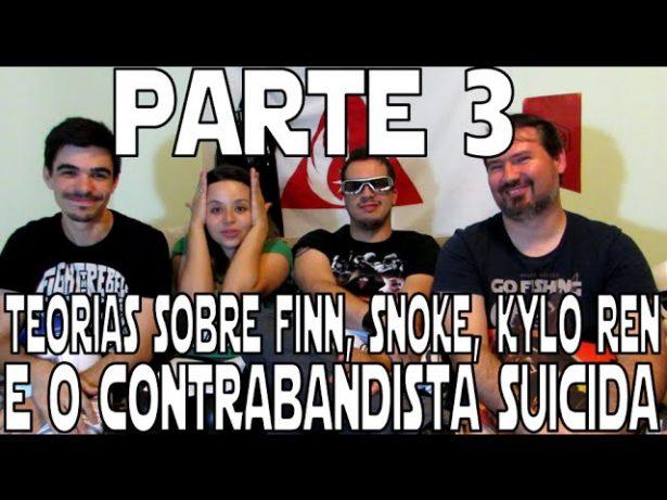 Episódio 4 – Parte 03- Teorias Finn, Snoke, Kylo e Contrabandista Suicida