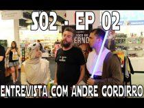 S02E02 - Entrevista com André Gordirro e sorteio de brindes