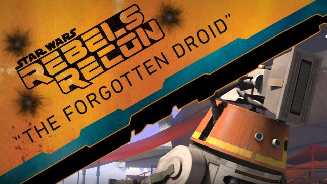 "Rebels Recon #2.18: Inside ""The Forgotten Droid"" | Star Wars Rebels"