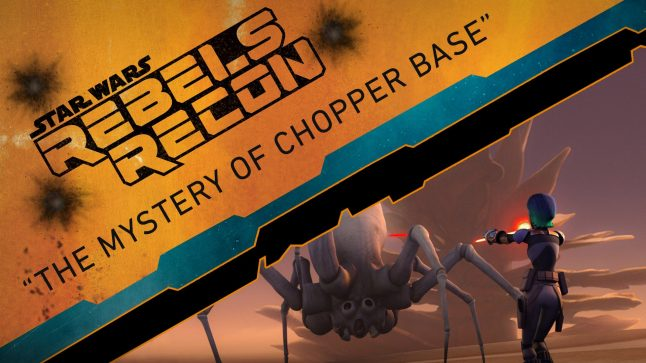 "Rebels Recon #2.19: Inside ""The Mystery of Chopper Base"" | Star Wars Rebels"