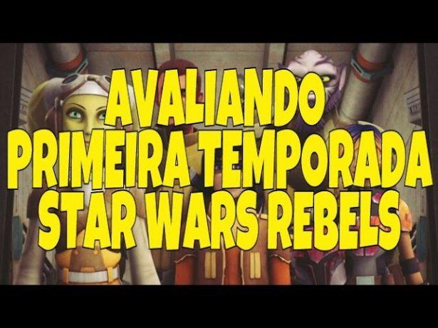 Avaliando a Primeira Temporada de Star Wars Rebels (+gameplay de SW Battlefront)