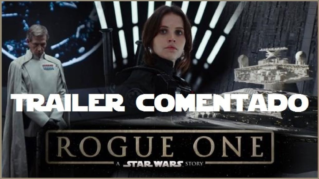 SWC - Análise do Trailer de Rogue One