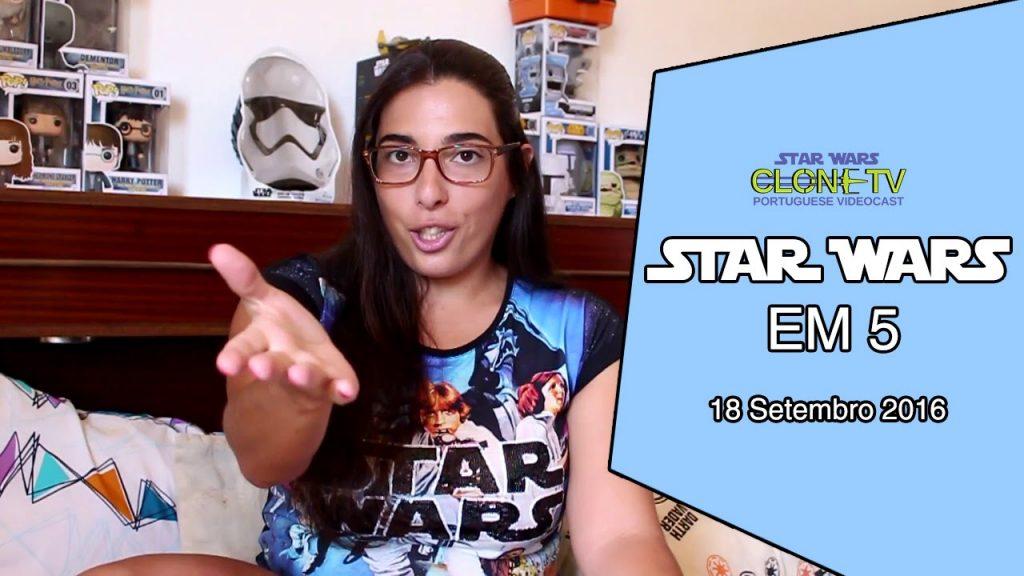 Star Wars em 5  – 18 de Setembro 2016