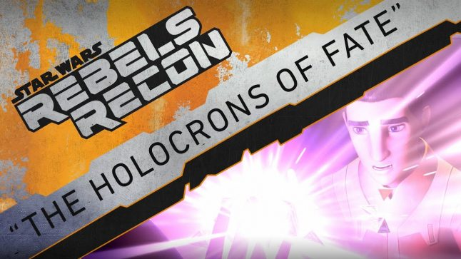 """Rebels Recon #3.02: Inside """"The Holocrons of Fate"""" 