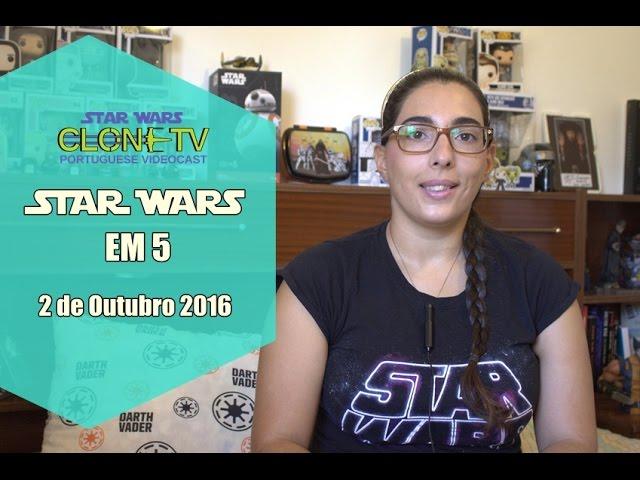 Star Wars em 5 – 2 de Outubro 2016