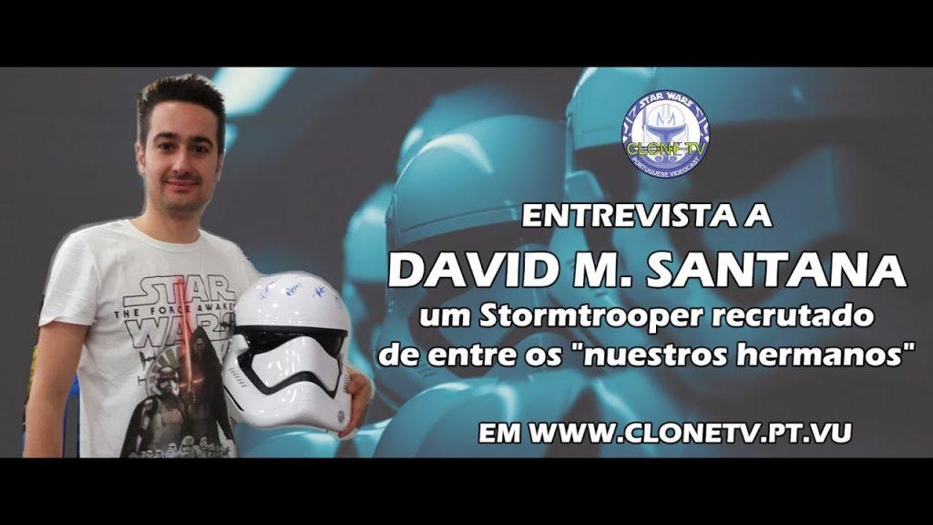 """Promo Clone TV – David M. Santana, um stormtrooper recrutado de entre os """"nuestros hermanos"""""""