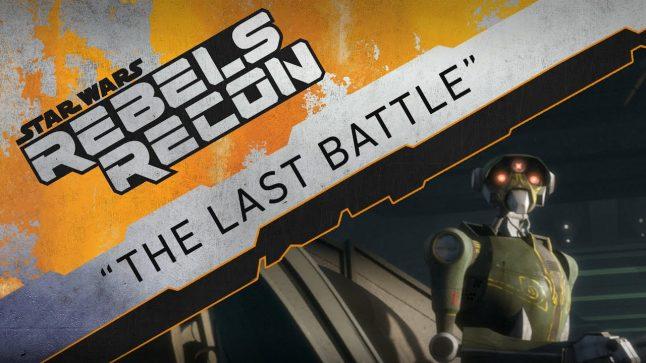 """Rebels Recon #3.05: Inside """"The Last Battle""""   Star Wars Rebels"""