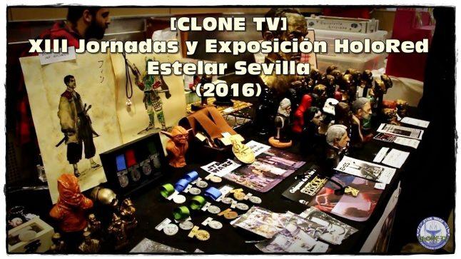 [CLONE TV] XIII Jornadas y Exposición HoloRed Estelar Sevilla (2016)