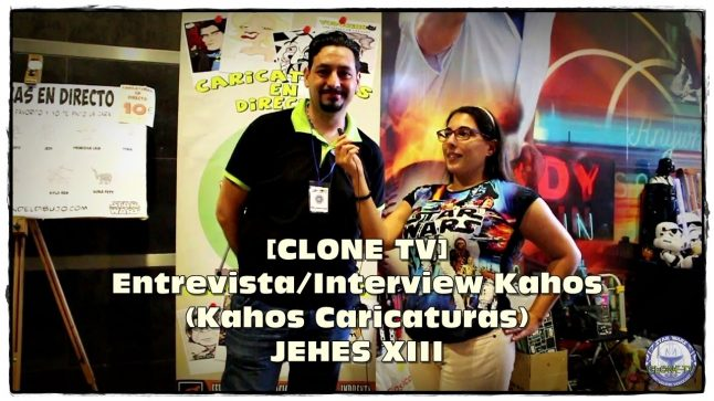 [CLONE TV] Entrevista/Interview Kahos (Kahos Caricaturas) – JEHES XIII