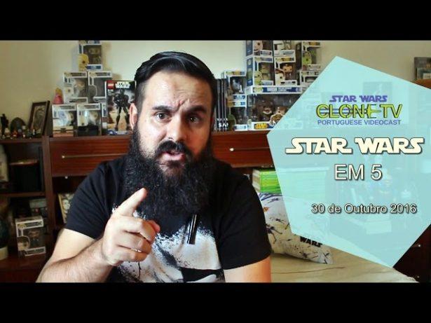 Star Wars em 5 – 30 de Outubro 2016