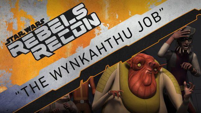 "Rebels Recon #3.08: Inside ""The Wynkahthu Job""   Star Wars Rebels"